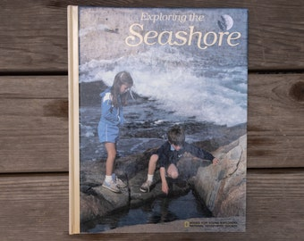 Exploring The Seashore - National Geographic - Vintage Children's Book - 1984