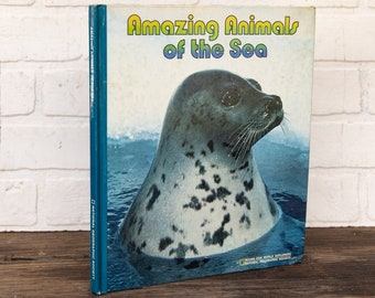 Vintage National Geographic Books for World Explorers - Amazing Animals of the Sea - 1981