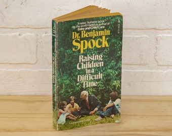 Raising Children in a Difficult Time by Dr. Benjamin Spock - Vintage Book - 1976