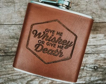 Give Me Whiskey or Give Me Death Leather Wrapped Flask