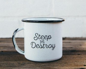 Steep and Destroy Enamel Camp Mug