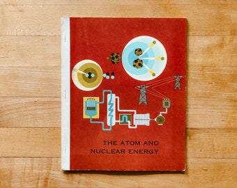 The Atom and Nuclear Energy - Vintage Children's Textbook - 1965