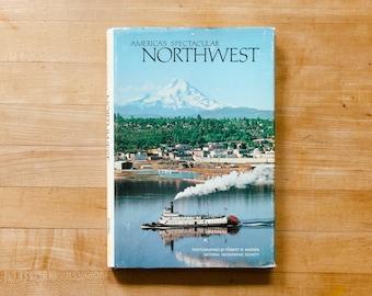 America's Spectacular Northwest - Vintage Book - 1982