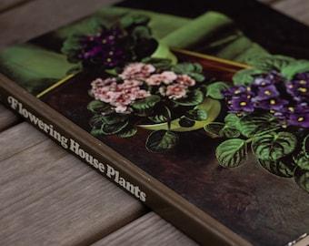Flowering House Plants - Vintage Book - 1974