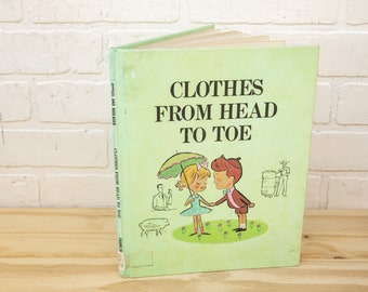 Clothes from Head to Toe - Vintage Children's Book - 1967