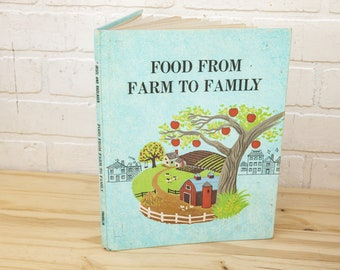 Food From Farm to Family - Vintage Children's Book - 1967