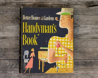 Better Homes & Gardens Handyman's Book - Mid Century Vintage Book - 1957