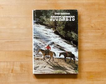 Great American Journeys - Vintage Book - 1989