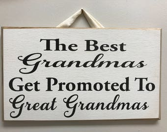 Best Grandmas Get Promoted To Great Sign Wood Christmas Birthday Mothers Day Gift Announce Pregnant