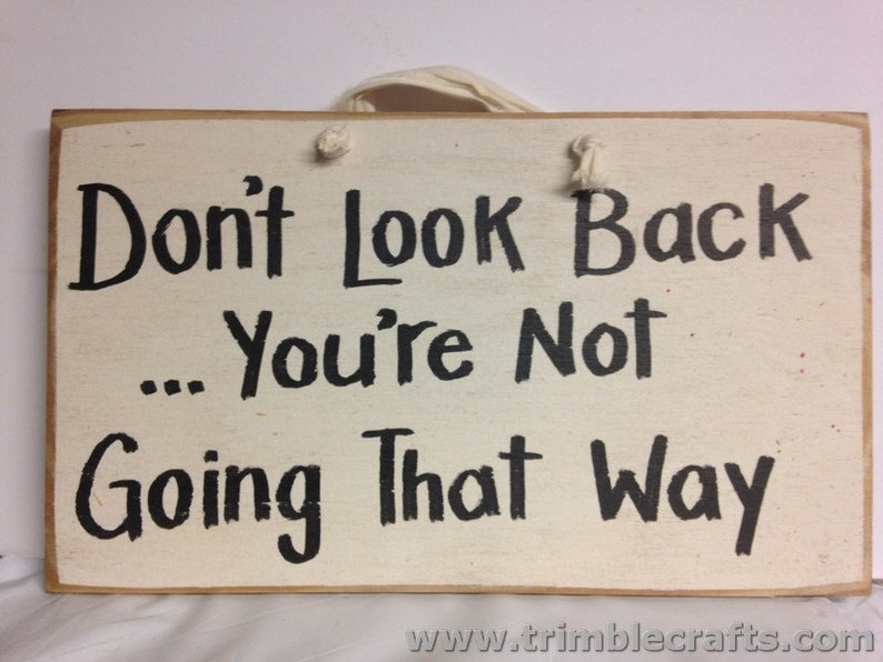 Dont Look Back Youre Not Going That Way Sign Etsy