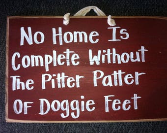 No home is complete without pitter patter of doggie feet sign pet saying dog sitter gift wooden plaque door hanger
