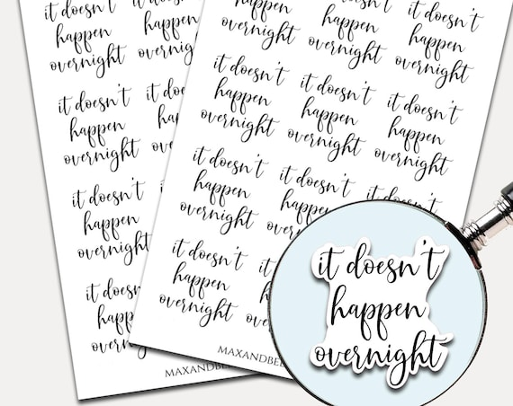It Doesn't Happen Overnight, Planner Stickers, Stronger Stickers, motivate stickers, gym motivation, laptop decal, courage stickers 8274