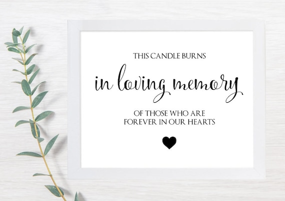 PRINTABLE In Loving Memory, Memory Sign, In Loving Memory Wedding Sign, This Candle Burns, Memory Candle, Forever in our Hearts, Printable