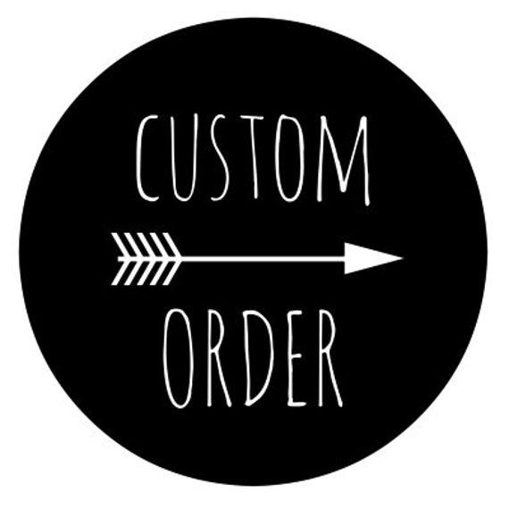 Custom Order for Danica Williams