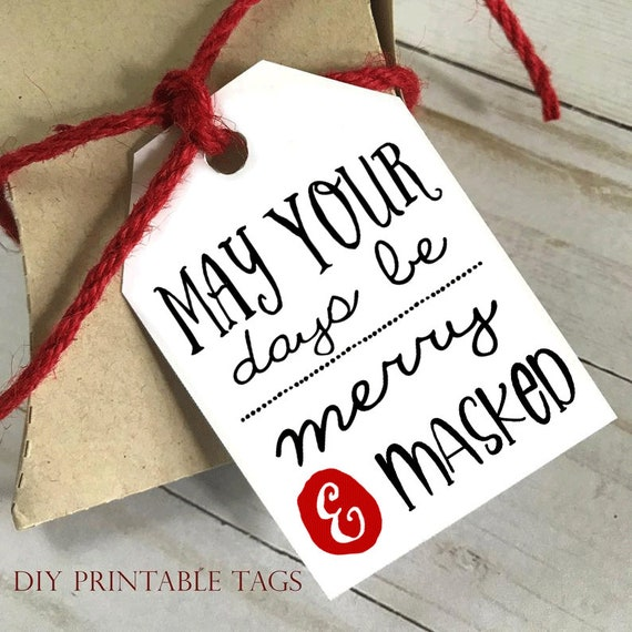 DIY PRINTABLE Tags  |  May Your Days Be Merry And MASKED  |  Printable Christmas Gift Tags | Holiday Gift Tags | Gift Tags