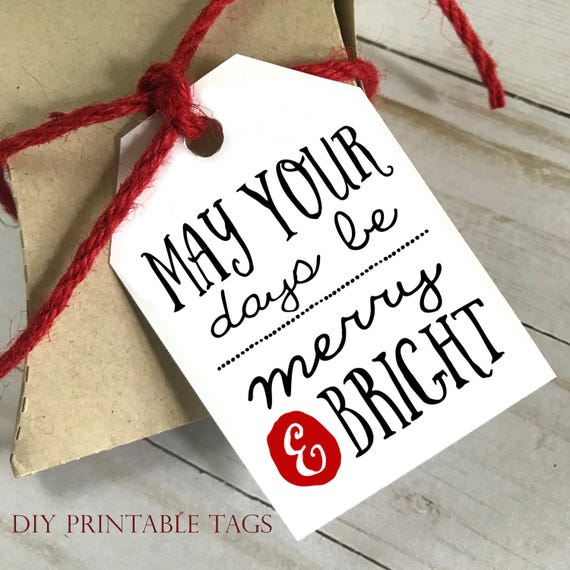 DIY PRINTABLE Tags  |  May Your Days Be Merry And Bright  |  Printable Christmas Gift Tags | Holiday Gift Tags | Gift Tags