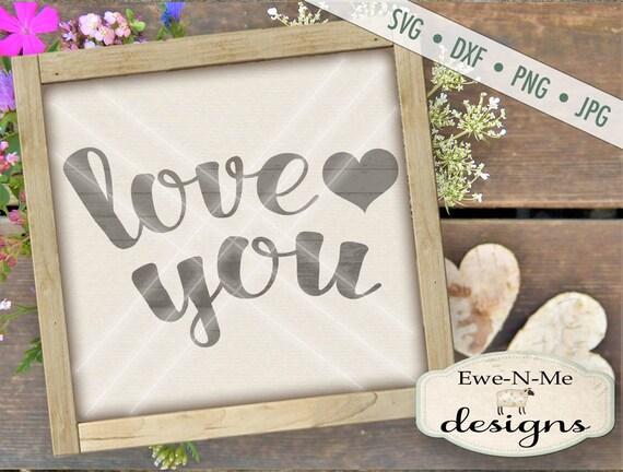 Valentine SVG - Love You svg - Love SVG cut file - Wedding SVG - valentine heart stencil - Commercial Use svg cut file -  svg, dxf, png, jpg