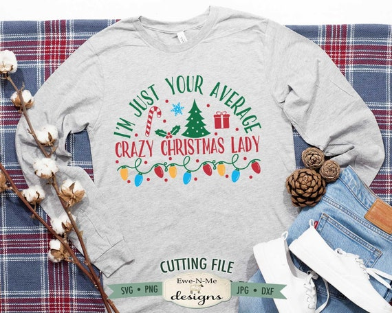 Christmas SVG - Crazy Christmas Lady SVG