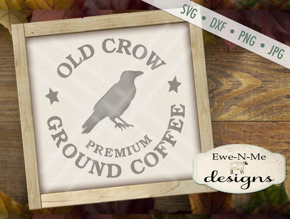 Old Crow Ground Coffee SVG - Crow SVG - coffee SVG  - Commercial use svg, dxf, png and jpg