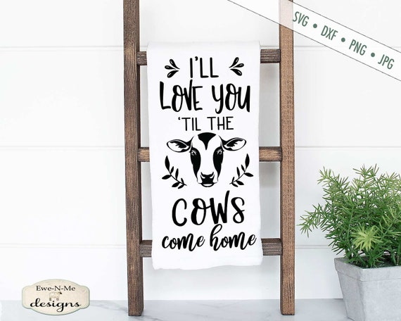 Love You Til The Cows Come Home SVG