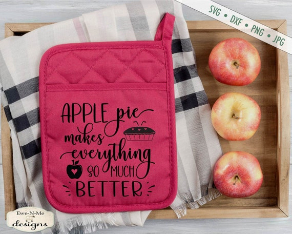 Apple Pie Makes Everything Better SVG - Commercial Use svg, dxf, png, jpg