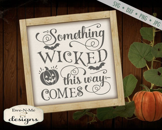 Something Wicked SVG - Halloween SVG - This Was Comes svg