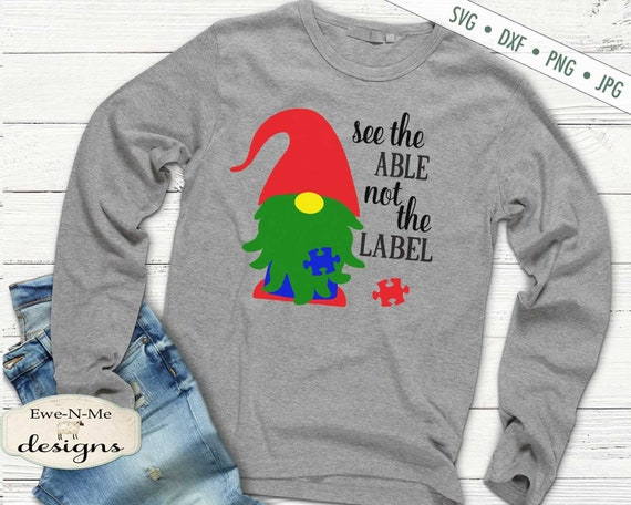 Autism Gnome SVG - See The Able Not The Label - Puzzle Piece - SVG or Sublimation