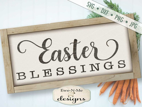 Easter SVG - Easter Blessings svg - Easter Cutting File - spring svg - Commercial Use svg, dxf, png, jpg