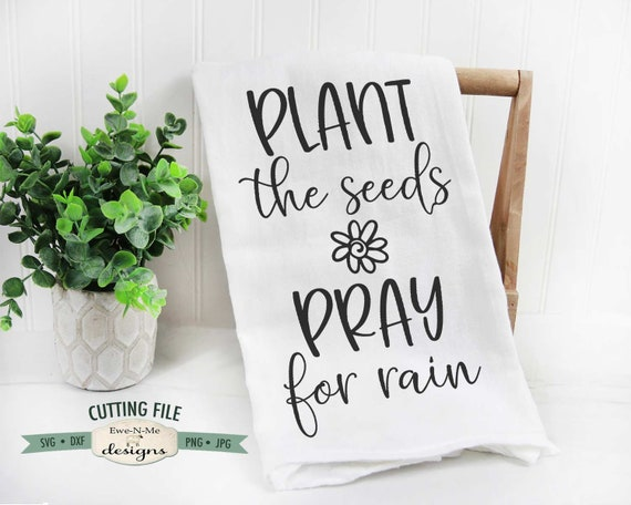 Plant The Seeds - Pray For Rain SVG - Gardening SVG