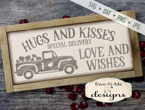 Valentine SVG File  - Hugs and Kisses Love and Wishes svg - Valentine truck svg - Valentines day svg - Commercial Use svg, dxf, png and jpg