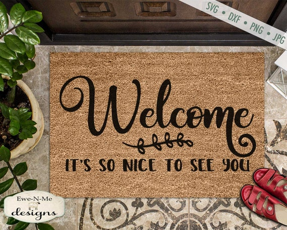 Welcome So Nice to See You - Doormat SVG