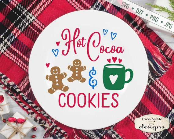 Hot Cocoa SVG - Christmas SVG - Cookies svg - Christmas Cookies SVG - Cookie Plate svg - Commercial Use svg, dxf, png, jpg