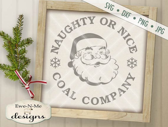 Santa SVG Cut File - Christmas SVG Cut File - Naughty or Nice Coal Company - Christmas Winter SVG - Digital svg, dxf, png and jpg files