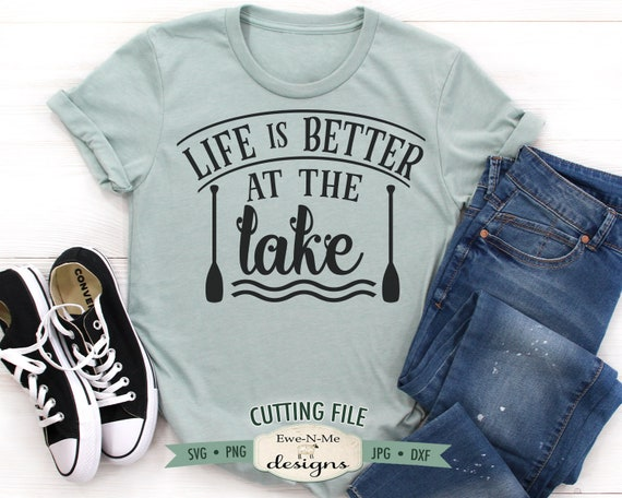 Life Is Better At The Lake SVG - Lake svg
