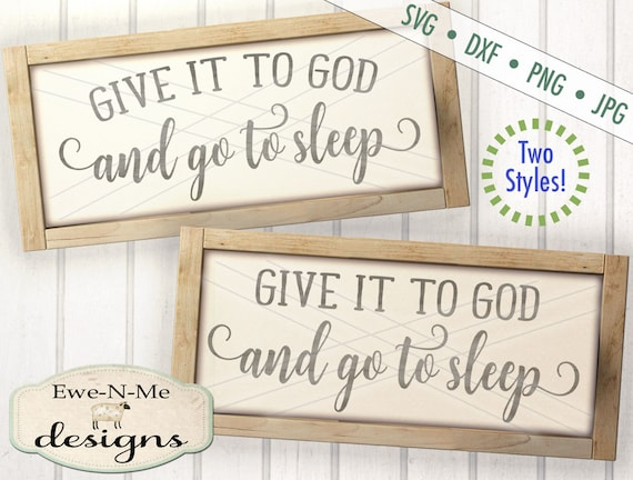 Give It To God and Go To Sleep - Christian SVG