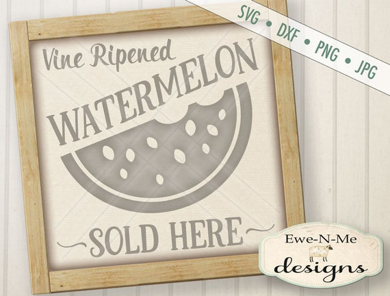 Watermelon SVG - Vine Ripened Watermelon Sold Here SVG  - Summer SVG