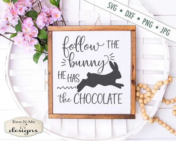 Follow The Bunny SVG - Chocolate svg - Easter SVG - Easter Bunny svg