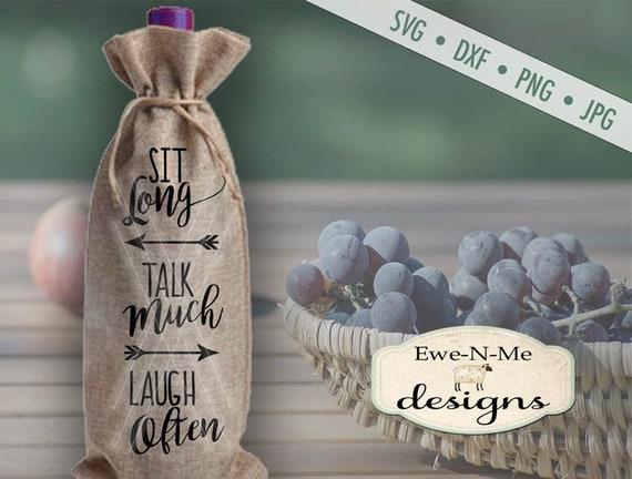 Sit Long SVG - Talk Much SVG - Laugh Often SVG - wine svg - wood sign svg - Commercial Use svg, dxf, png, jpg