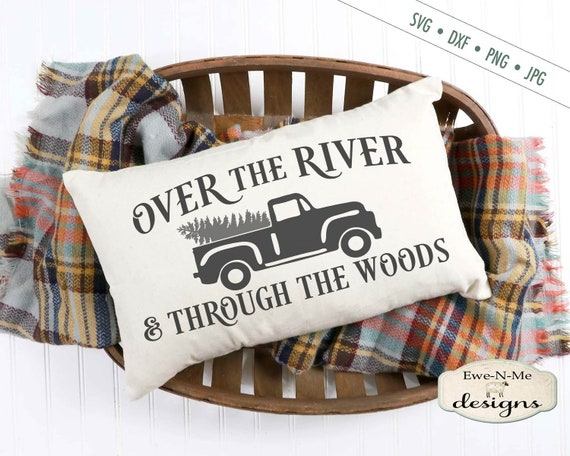 Over The River SVG - Through The Woods SVG - Old Truck SVG - truck christmas tree svg  - Christmas svg - Commercial Use svg,  dxf, png, jpg