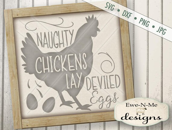 Naughty Chickens Lay Deviled Eggs SVG - kitchen svg - farmhouse svg - rooster chicken svg
