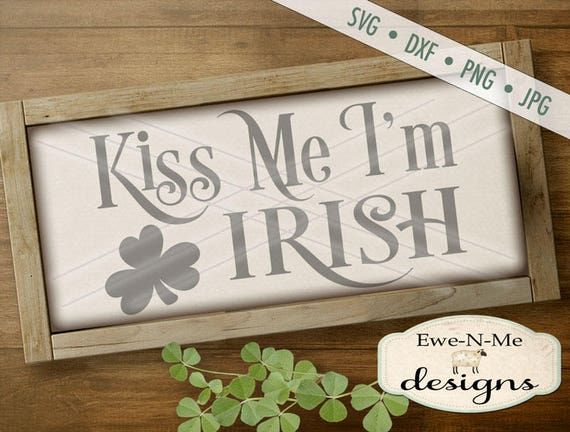 St Patricks Day svg - kiss me im irish svg - Irish SVG cut file - st patricks stencil - Commercial Use svg cut file -  svg, dxf, png, jpg