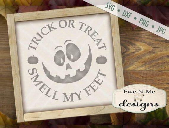 Halloween SVG - Trick or Treat Smell my Feet SVG - Jack-O-Lantern SVG