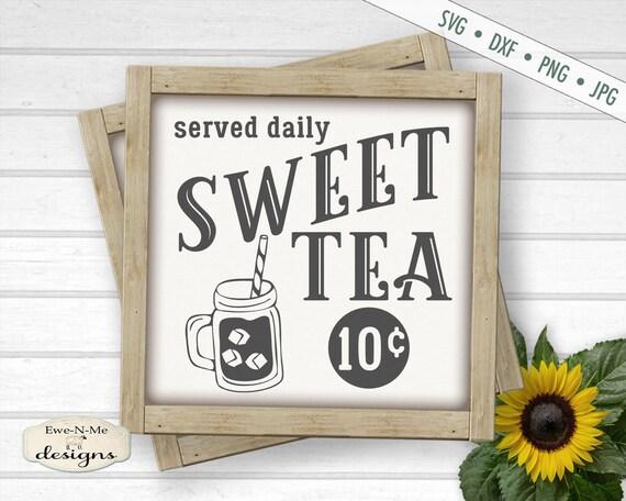 Sweet Tea SVG - Sweet Tea  Served Daily SVG - Mason Jar SVG - Commercial Use svg, dxf, png, jpg
