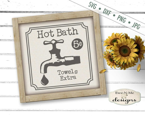 Hot Bath SVG - Bathroom svg - Faucet SVG - Bath SVG