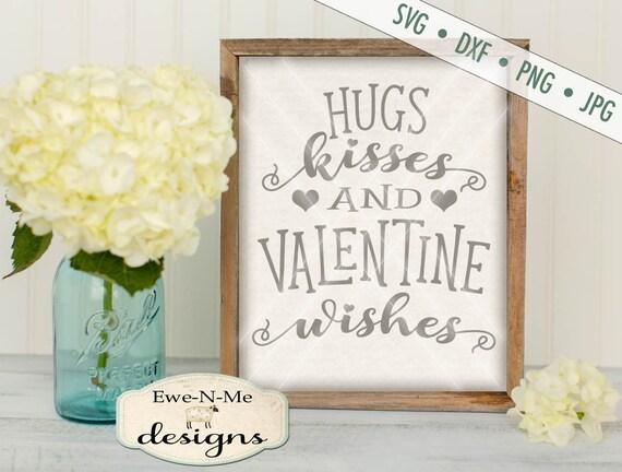 Valentine SVG - hugs kisses svg - valentine wishes svg - heart svg - Commercial Use svg, dxf, png, jpg