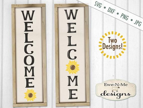 Welcome svg - Sunflower svg - porch sign svg - vertical svg - Summer SVG - Commercial use svg, dxf, png, jpg