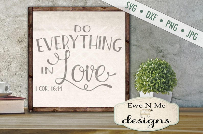 Do Everything In Love SVG Cutting File  1 Corinthians 16:14 image 0