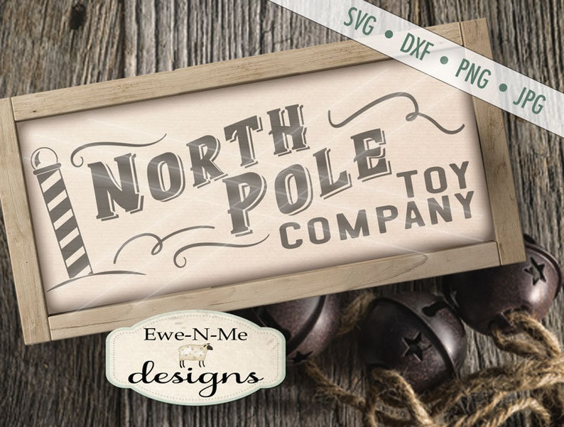 North Pole SVG - Toy Company svg - Christmas svg - North Pole Sign SVG -  Santa SVG - Commercial Use svg, dxf, png and jpg