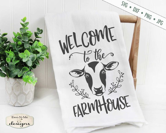 Welcome To The Farmhouse SVG - Cow SVG