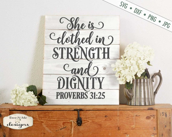 She Is Clothed in Strength and Dignity SVG - Proverbs 31